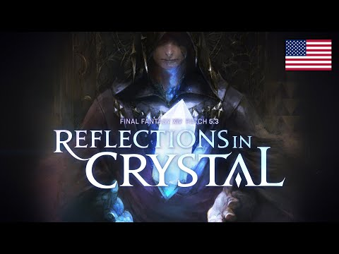 FINAL FANTASY XIV Patch 5.3 - Reflections in Crystal