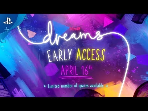 Dreams- Early Access starts April 16! | PS4