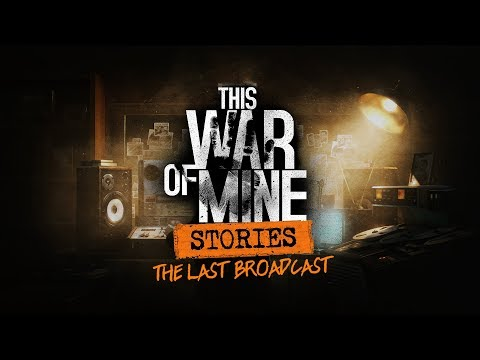 This War of Mine: Stories - The Last Broadcast | Date Annoucement