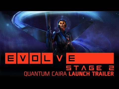 Evolve Stage 2— Quantum Caira Launch Trailer