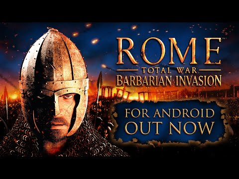 ROME: Total War - Barbarian Invasion — Out now for Android