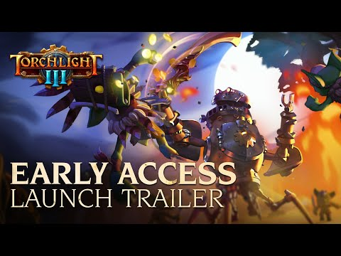 Torchlight III - Steam Early Access Launch Trailer