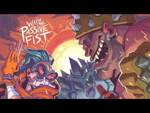 Way of the Passive Fist - Now Available! (NA)