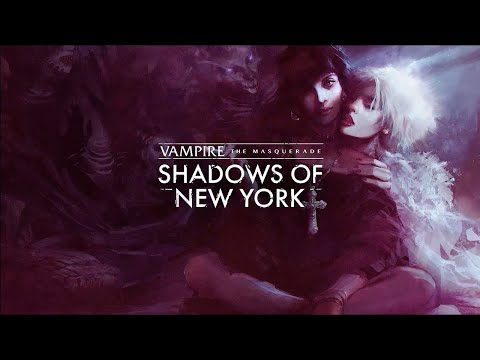 Vampire: The Masquerade - Shadows of New York Launch Trailer