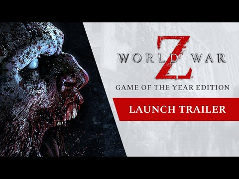 World War Z - GOTY Edition Launch Trailer