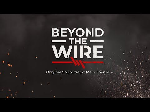 Beyond The Wire OST - Main Theme