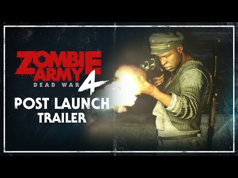 Zombie Army 4: Dead War – Post Launch Trailer | PC, PlayStation 4, Xbox One