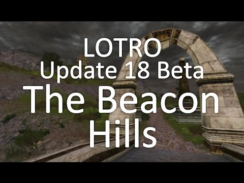 The Beacon Hills Preview - LOTRO Update 18 Beta