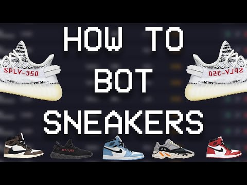 The ULTIMATE Beginner's Guide to Sneaker Botting in 2019