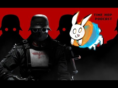 Wolfenstein: The New Order - Time Hop Podcast Ep. 25