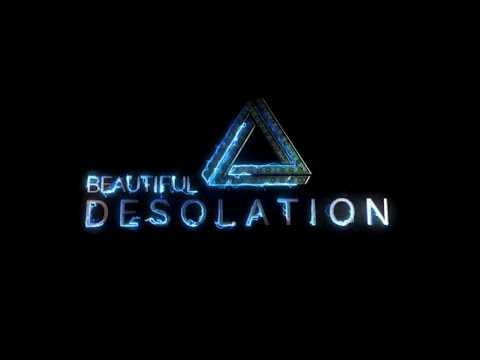 BEAUTIFUL DESOLATION - Launch Trailer
