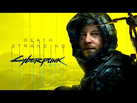 DEATH STRANDING PC x Cyberpunk 2077 Trailer-EN 4K