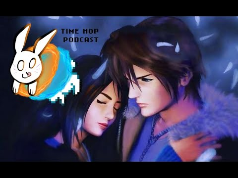 Final Fantasy VIII - The Time Hop Podcast Ep. 13