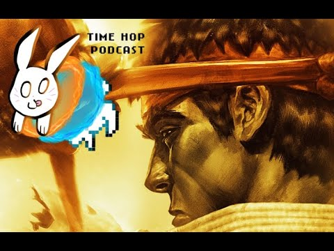 Street Fighter IV - The Time Hop Podcast Ep. 14