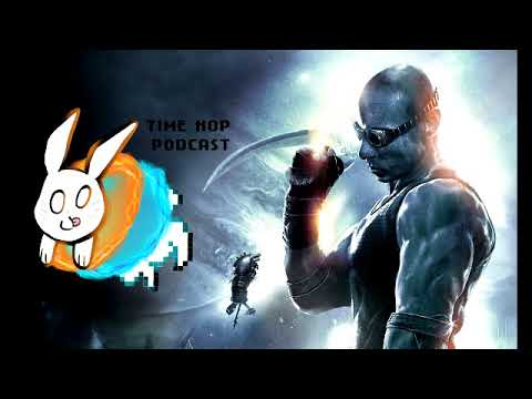 The Chronicles of Riddick: Assault on Dark Athena - The Time Hop Podcast Ep. 21